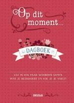 Op dit moment ... dagboek - ZNU (ISBN 9789044746464)