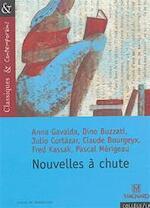 Nouvelles à chute - Anna Gavalda, Dino Buzzati, Nathalie Lebailly, Julio Cortázar, Matthieu Gamard, Claude Bourgeyx (ISBN 9782210754690)