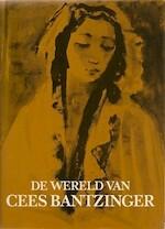 Wereld van Cees Bantzinger - Wim Hazeu (ISBN 9789024644971)