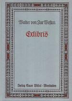Exlibris (Bucheignerzeichen) - Walter Von Zur Westen (ISBN 9783922835035)