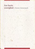 Een fractie eeuwigheid :gedichten - Francis Dannemark, Hilde Keteleer (ISBN 9789077757468)