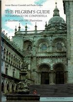 The pilgrim's guide to Santiago de Compostela - Annie Shaver-Crandell, Paula Lieber Gerson, Alison Stones (ISBN 9781872501659)