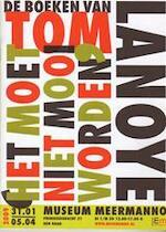 'Het moet niet mooi worden': de boeken van Tom Lanoye