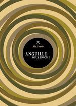 Anguille sous roche - Ali Zamir (ISBN 9782370551405)