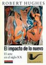 El impacto de lo nuevo - Robert Hughes (ISBN 9788481092998)