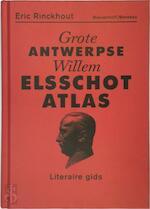 Grote Antwerpse Willem Elsschot Atlas - Eric Rinckhout (ISBN 9789085422228)