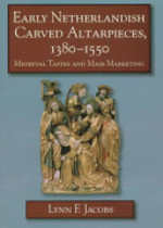 Early Netherlandish Carved Altarpieces, 1380-1550 - Lynn F. Jacobs (ISBN 9780521474832)