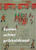 Spelen achter prikkeldraad - E. Göbel, M. Muntinga-van der Zwaan (ISBN 9789080319950)