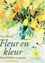 Fleur en kleur - Paul Riley, Marjan Faddegon (ISBN 9789021309712)