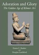 Adoration and Glory - Emma C. Bunker, Douglas Latchford (ISBN 9781588860705)