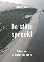 De stilte spreekt - Eckhart Tolle (ISBN 9789020210385)