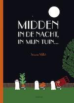 Midden in de nacht in mijn tuin - Severin Millet (ISBN 9789025867232)