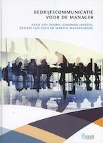 Bedrijfscommunicatie voor de manager - Arno van Doorn, Godfried Janssen, Desiree van Osch, Marten Waardenburg (ISBN 9789491743009)