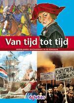 Van tijd tot tijd - Anneriek van Heugten, Hans Petermeijer, Joke Reijnders, Tijl Rood, Peter Vervloed, Piet van der Waal (ISBN 9789053003206)