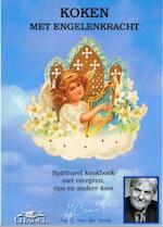 Koken met engelenkracht - Jan C. van der Heide (ISBN 9789065860521)