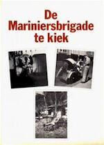 Mariniersbrigade te kiek - Unknown (ISBN 9789060578735)