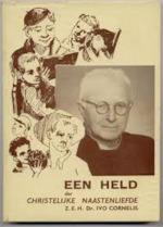 Een held der christelijke naastenliefde - Jongenstehuizen I. Cornelis