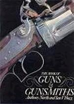 The Book of Guns & Gunsmiths - Anthony North, Ian V. Hogg (ISBN 9780890091807)