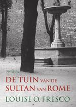 Tuin van de Sultan van Rome - Louise O. Fresco (ISBN 9789044630633)