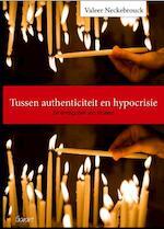 Tussen authenticiteit en hypocrisie - Valeer Neckebrouck (ISBN 9789044133868)