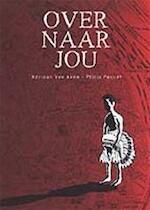 Over naar jou - Adriaan Van Aken, Philip Paquet (ISBN 9789076708485)