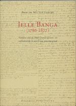 Jelle Banga (1786-1877) - M.J. VAN Lieburg (ISBN 9789052350202)