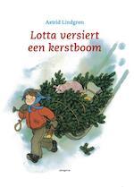 Lotta versiert een kerstboom - Astrid Lindgren (ISBN 9789021617350)
