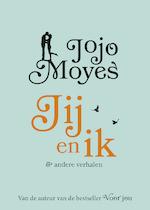 Jij en ik en andere verhalen - Jojo Moyes (ISBN 9789026138850)