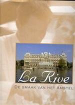 La Rive - Edwin Kats, Alma Huisken, Philippe Degryse (ISBN 9789058561046)
