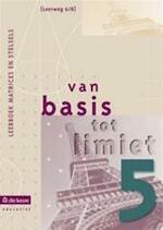 Van basis tot limiet 5 - aso - lw 6/8 - leerboek matrices en stelsels - Philip E.A. Bogaert (ISBN 9789059580589)