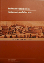 Herkenrode zoals het is - Herkenrode zoals het was - Guido Caluwaerts (ISBN 9789076322186)