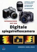 Fotograferen met een digitale spiegelreflexcamera - J. Horlings (ISBN 9789043014694)