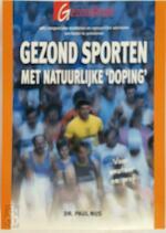 Gezond sporten met natuurlijke doping - Piet Nijs (ISBN 9789021538006)