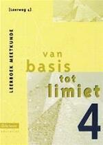 Van basis tot limiet 4 - aso - lw 4 - leerboek meetkunde - Philip e.a. Bogaert (ISBN 9789057514135)