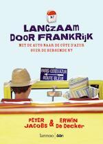 Langzaam door Frankrijk - P. Jacobs, Erwin De Decker (ISBN 9789020974478)
