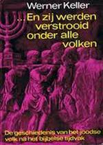 ...en zij werden verstrooid onder alle volken. - W. Keller (ISBN 9789060846117)
