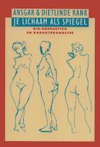 Je lichaam als spiegel - A. Rank (ISBN 9789063254896)