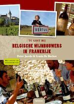 Te gast bij Belgische wijnbouwers in Frankrijk - P. Jacobs (ISBN 9789020967159)