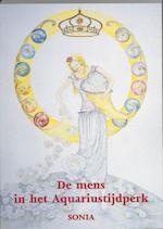 De mens in het Aquariustijdperk - Sonia (ISBN 9789075343151)