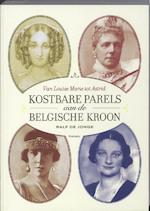 Kostbare parels aan de Belgische troon - Ralf de Jonge (ISBN 9789022324080)