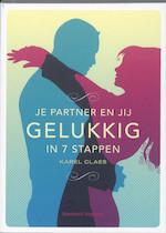 Je partner en jij gelukkig in 7 stappen - Karel Claes (ISBN 9789002239762)