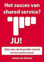 Het succes van shared services ? Jij ! - Carina van Reeven (ISBN 9789491442254)