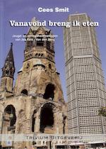 Vanavond breng ik eten - Cees Smit (ISBN 9789079180219)