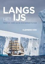 Langs het ijs - Clemens Kok (ISBN 9789064106095)