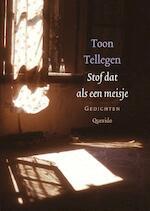 Stof dat als een meisje - Toon Tellegen (ISBN 9789021437606)