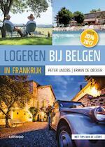 Logeren bij Belgen in Frankrijk 2016-2017 - Peter Jacobs, Erwin De Decker (ISBN 9789401428101)