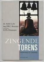 Zingende torens - André Lehr, J.W.C. Besemer, G.Th Delemarre (ISBN 9789060117057)