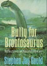 Bully for Brontosaurus - Stephen Jay Gould (ISBN 9780393029611)