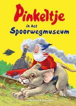 Pinkeltje in het Spoorwegmuseum - Studio Dick Laan (ISBN 9789000352876)