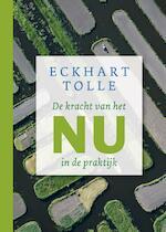 De kracht van het nu in de praktijk - Eckhart Tolle (ISBN 9789020213638)